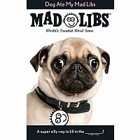 Dog Ate My Mad Libs