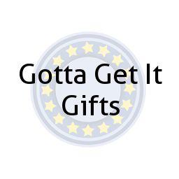 Gotta Get It Gifts